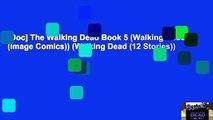 [Doc] The Walking Dead Book 5 (Walking Dead (Image Comics)) (Walking Dead (12 Stories))