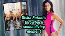 Disha Patani's throwback scuba-diving moment