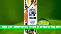 Online The Complete Ketogenic Diet for Beginners: Your Essential Guide to Living the Keto