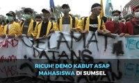 Ricuh! Demo Kabut Asap Mahasiswa di Palembang