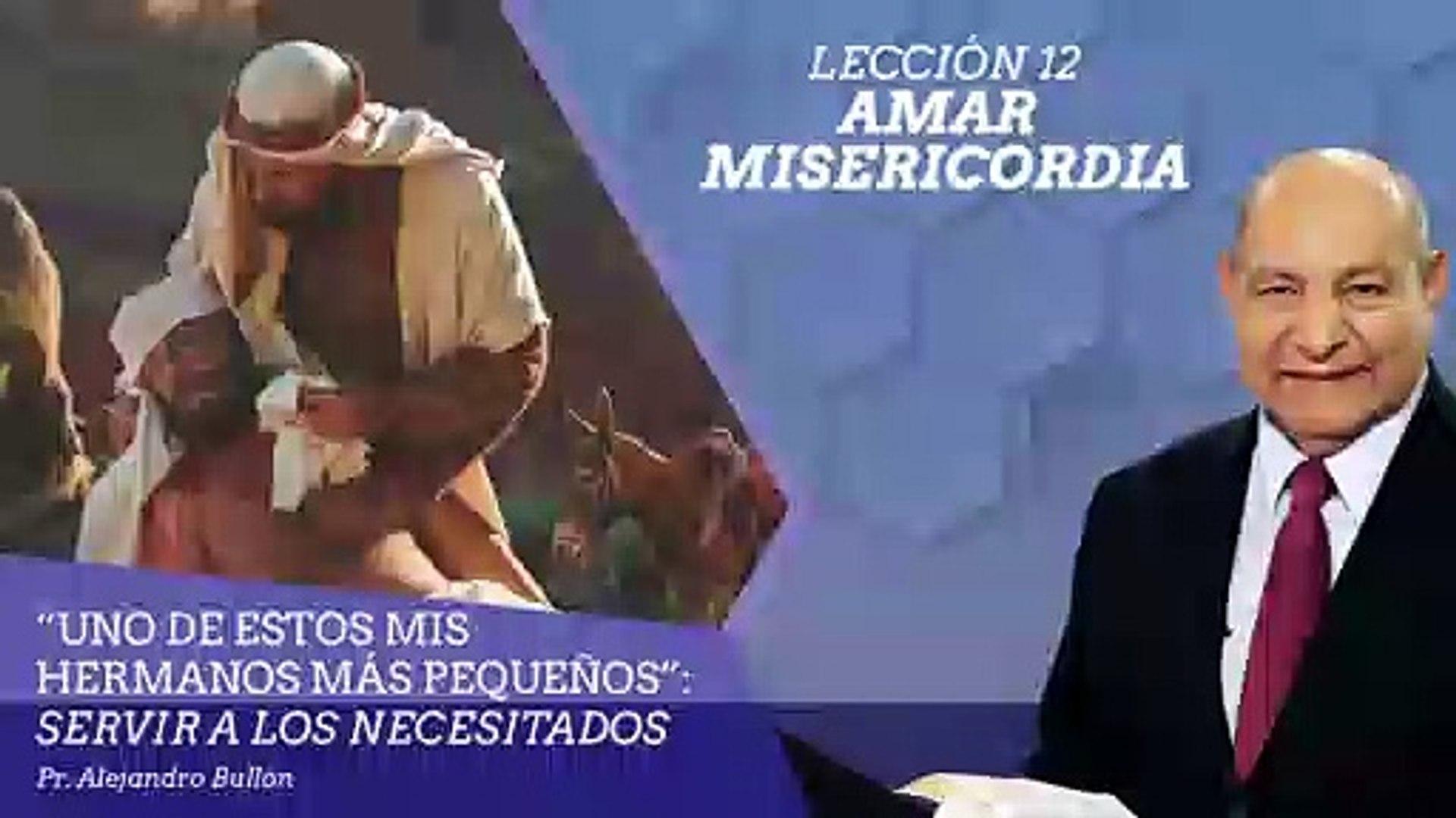 Lección 12: Amar misericordia - Ptr. Alejandro Bullón