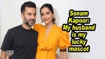 Sonam Kapoor: My husband is my lucky mascot