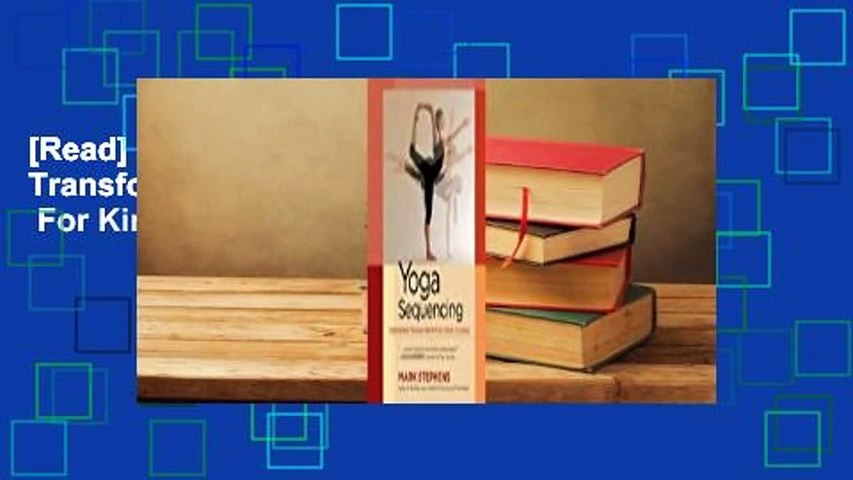 [Read] Yoga Sequencing: Designing Transformative Yoga Classes  For Kindle
