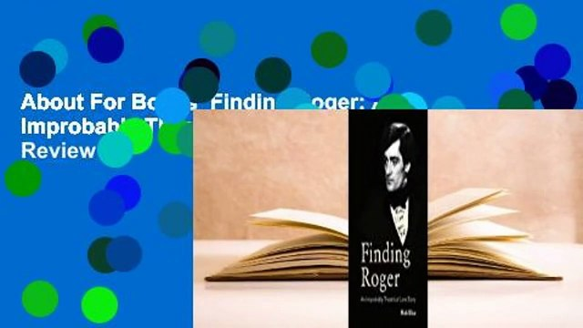 About For Books  Finding Roger: An Improbably Theatrical Love Story  Review