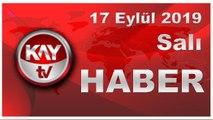 17 Eylül 2019 Kay Tv Haber