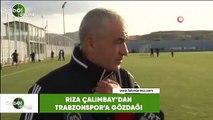 "Rıza Çalımbay'dan Trabzonspor'a gözdağı: ""Hedefimiz 3 puan"""