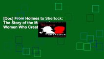 [Doc] From Holmes to Sherlock: The Story of the Men and Women Who Created an Icon