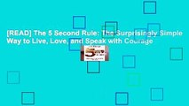 [READ] The 5 Second Rule: The Surprisingly Simple Way to Live, Love, and Speak with Courage