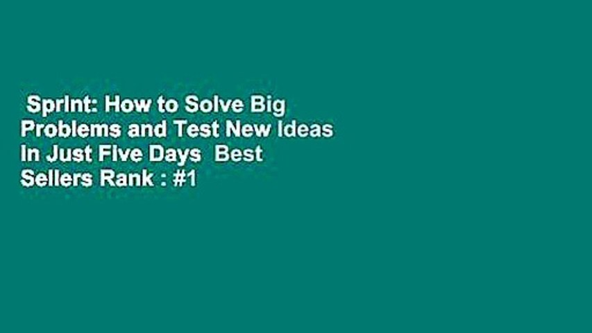Sprint: How to Solve Big Problems and Test New Ideas in Just Five Days  Best Sellers Rank : #1