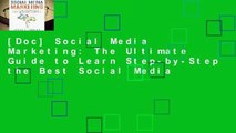 [Doc] Social Media Marketing: The Ultimate Guide to Learn Step-by-Step the Best Social Media
