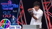 THVL | Truy tìm cao thủ - Tập 33: Huỳnh Nhu, Liêu Hà Trinh, Ngọc Trai, Trần Thế Nhân