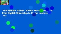 Full Version  Social LEADia: Moving Students from Digital Citizenship to Digital Leadership  For