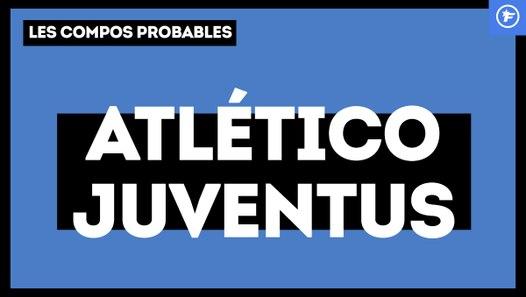 Atlético de Madrid - Juventus : les compositions probables