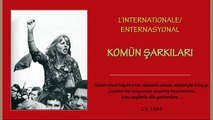 L'internationale- Enternasyonal - Komün Şarkıları