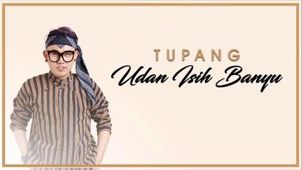 Tupang - Udan Isih Banyu (Official Music Video)