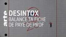 Balance ta fiche de paye de prof | 18/09/2019 | Désintox | ARTE