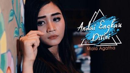 Mala Agatha - Andai Engkau Disini (Official Music Video)