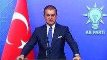 """AK Parti Sözcüsü Çelik: """"Mesele Suriye rejiminin kendi halkına karşı katliam politikasından..."""