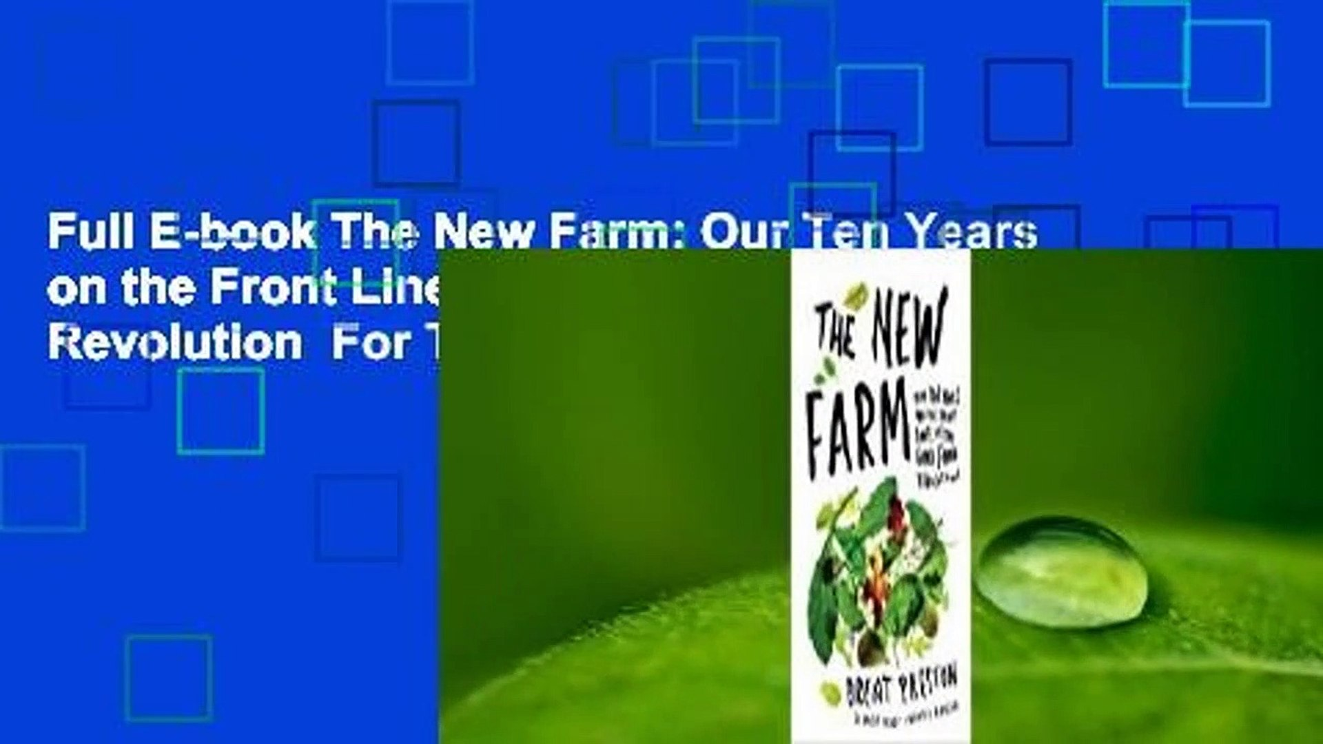 Full E-book The New Farm: Our Ten Years on the Front Lines of the Good Food Revolution  For Trial