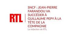 SNCF : Jean-Pierre Farandou va succéder à Guillaume Pepy à la tête de la compagnie