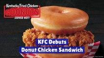 KFC Debuts Donut Chicken Sandwich