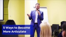 5 Ways to Become More Articulate