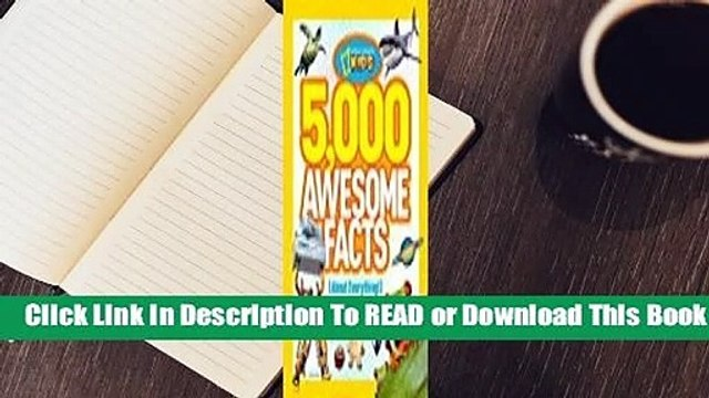 Online 5,000 Awesome Facts (About Everything!)  For Full