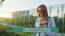 Imagens excluídas no WhatsApp permanecem na galeria de fotos