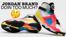 Is Jordan Brand Doin Too Much