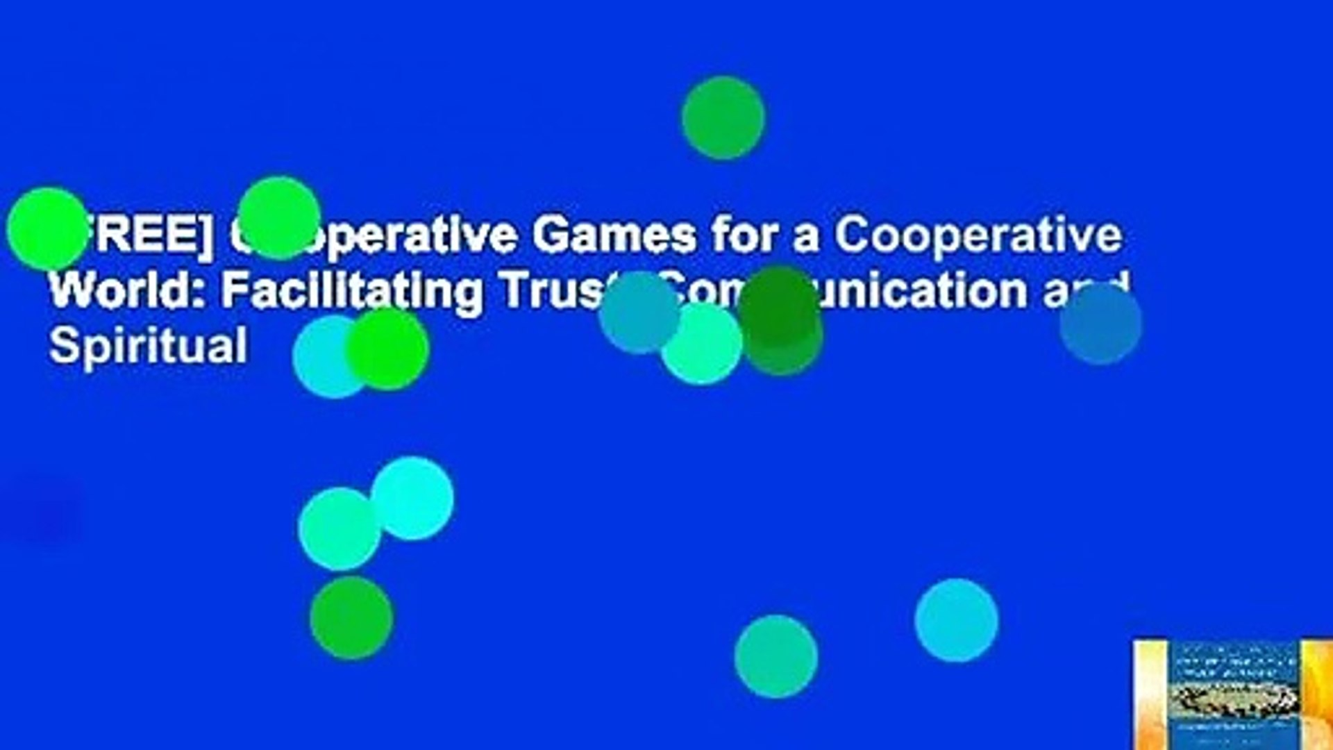 [FREE] Cooperative Games for a Cooperative World: Facilitating Trust, Communication and Spiritual