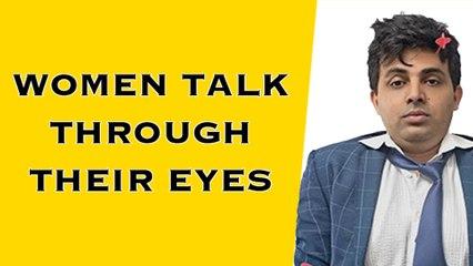 Women Talk through their Eyes
