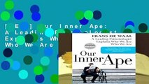 [READ] Our Inner Ape  A Leading Primatologist Explains Why We Are Who We Are