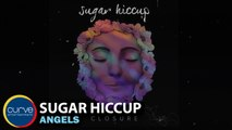 Sugar Hiccup - Angels - Official Lyric Video
