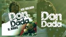 Kaf Malbar Ft. Rikos' - Don Dada - #AnFouPaMalStaya - 09/19 (Audio)