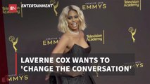 The Opinions Of Laverne Cox