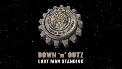 Down 'N' Outz - Last Man Standing