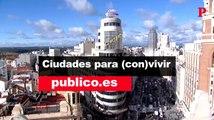 'Público' organiza el encuentro 'Ciudades para (con)vivir'