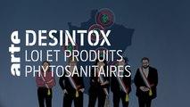 Loi et phytosanitaire   19/09/2019   Désintox   ARTE