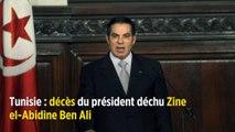 Tunisie : décès du président déchu Zine el-Abidine Ben Ali