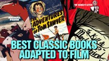 Best Classic Books Adapted to Film
