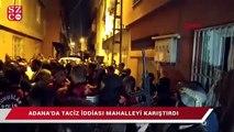 'Taciz' iddiası mahalleyi karıştırdı