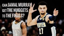 Can Jamal Murray get the Nuggets to the Finals? | Denver Nuggets