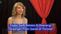 Taylor Swift And The Mother Of Dragons