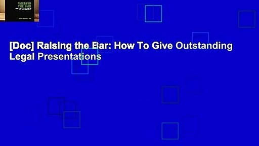 [Doc] Raising the Bar: How To Give Outstanding Legal Presentations