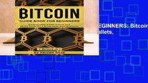 [Doc] Bitcoin: GUIDE BOOK FOR BEGINNERS: Bitcoin Blueprint   Invest in Digital Gold, Wallets,