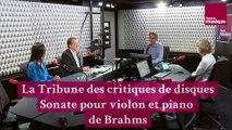 La Sonate pour violon et piano n°3 de Brahms (La Tribune des Critiques de Disques)