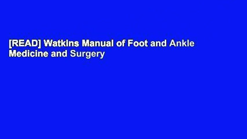 [READ] Watkins Manual of Foot and Ankle Medicine and Surgery