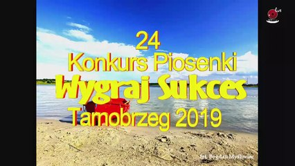 24 Wygraj Sukces 2019 - Przesłuchania kategoria I i kategoria II