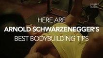 Arnold Schwarzenegger's 6 Best Bodybuilding Tips