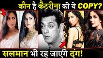 Who Is This Katrina Kaif's Doppelganger Even Salman Khan Will Get Shock